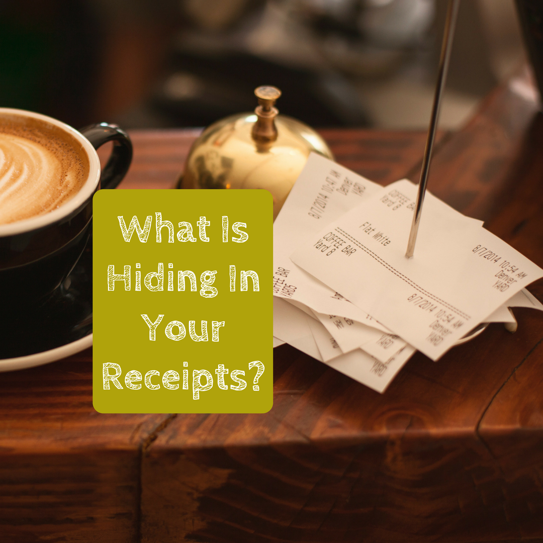 What Is Hiding In Your Receipts?