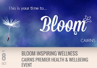 BLOOM INSPIRING WELLNESS CAIRNS PREMIER HEALTH & WELLBEING EVENT