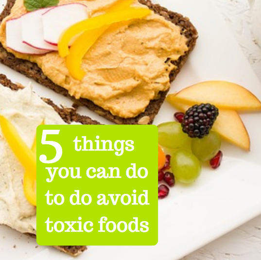 5 things to do to avoid toxic food