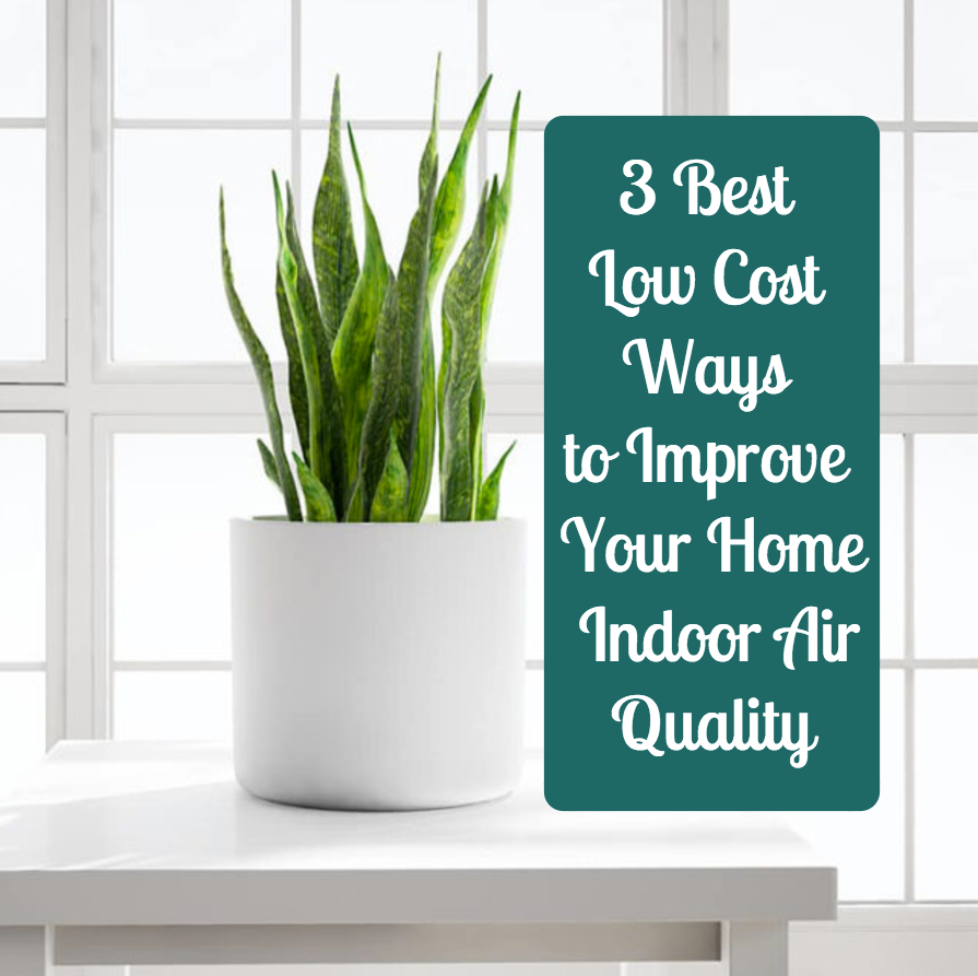 3 best no/low cost ways to improve home air quality