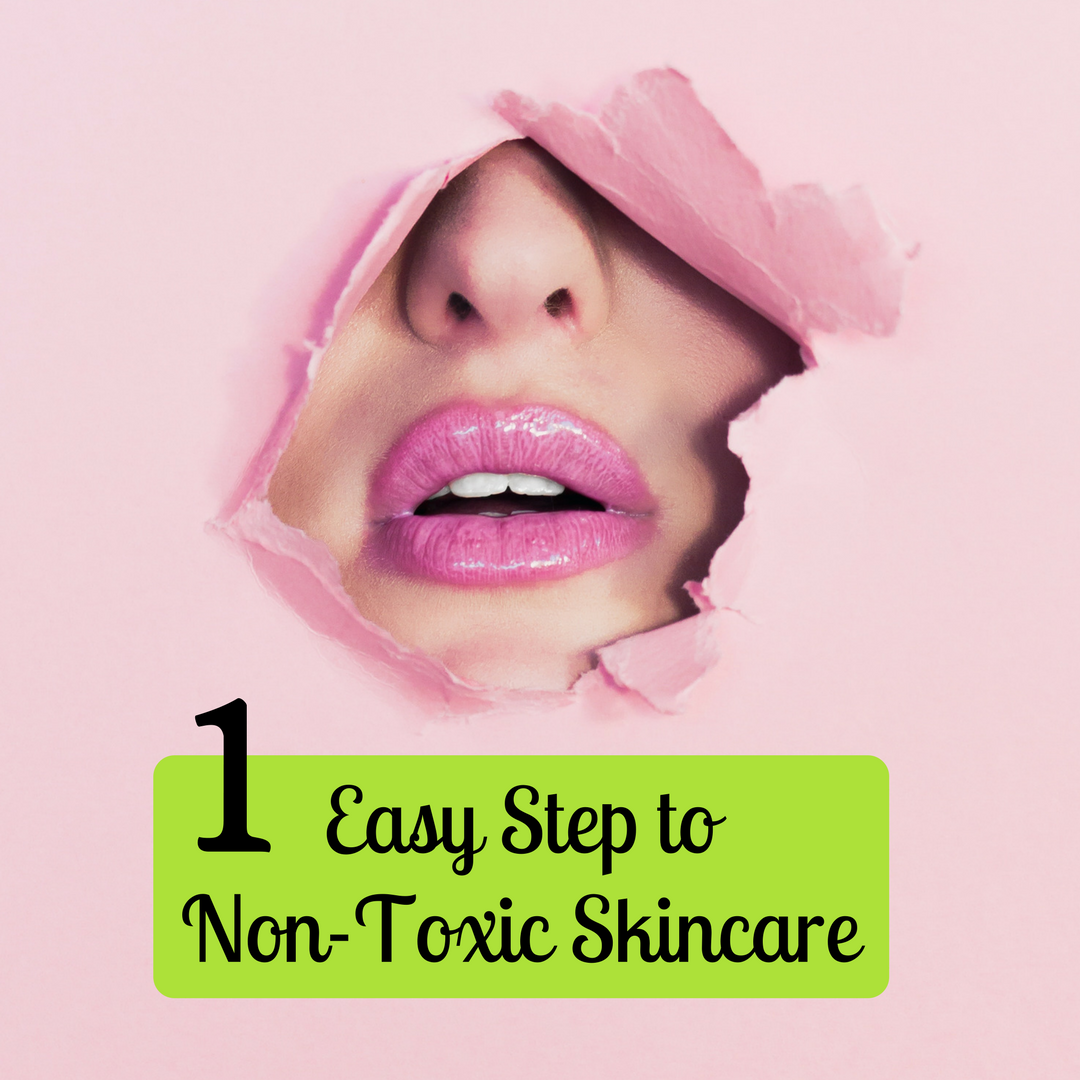 1 Easy Step to Non-Toxic Skincare