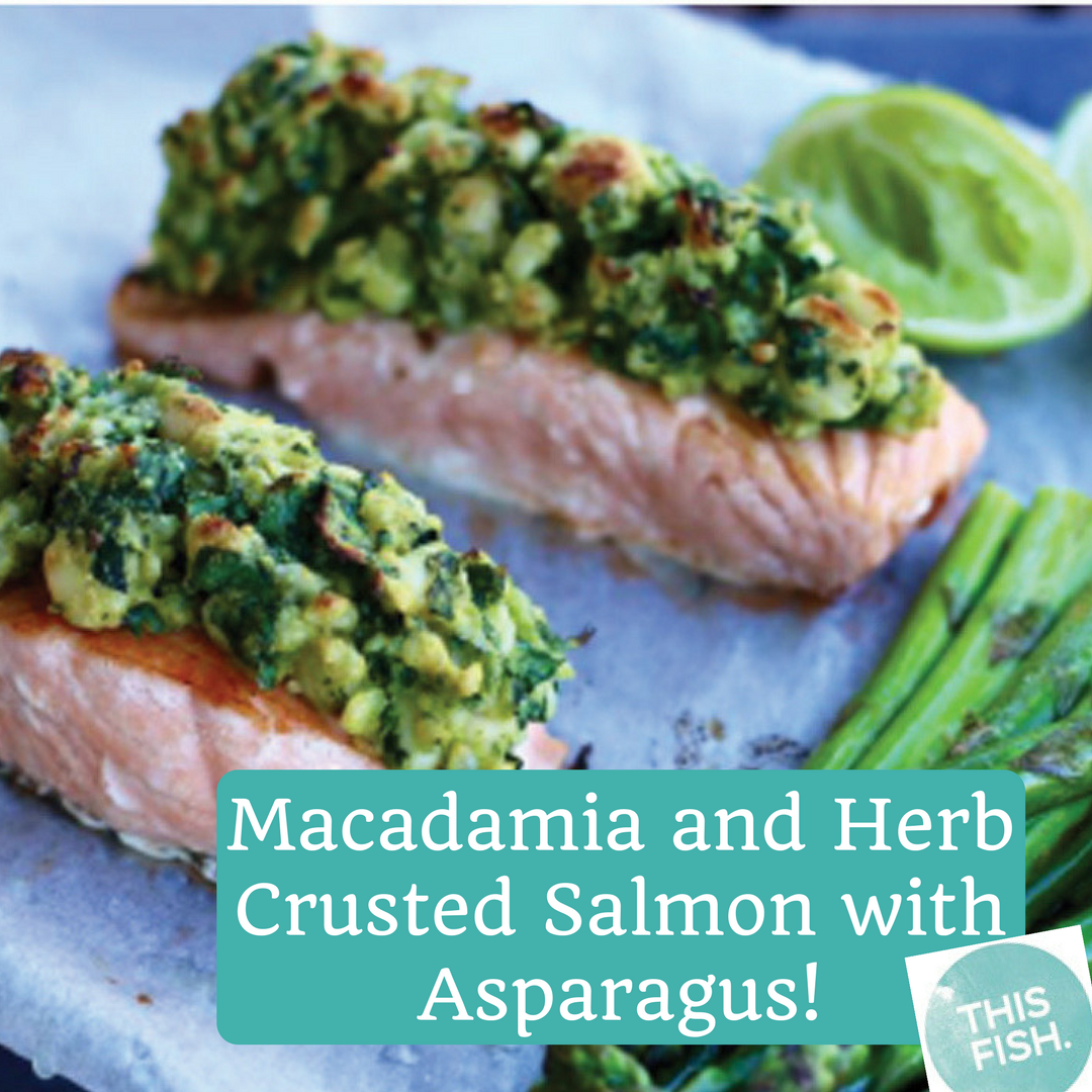 Macadamia and Herb Crusted Salmon with Asparagus - THIS FISH