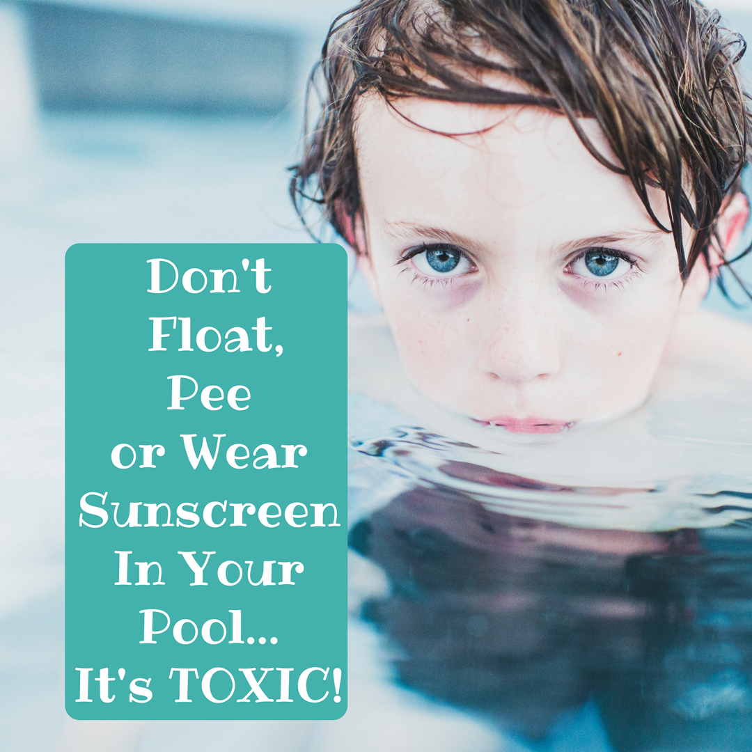 Don't float, pee, sunscreen in pool it's toxic