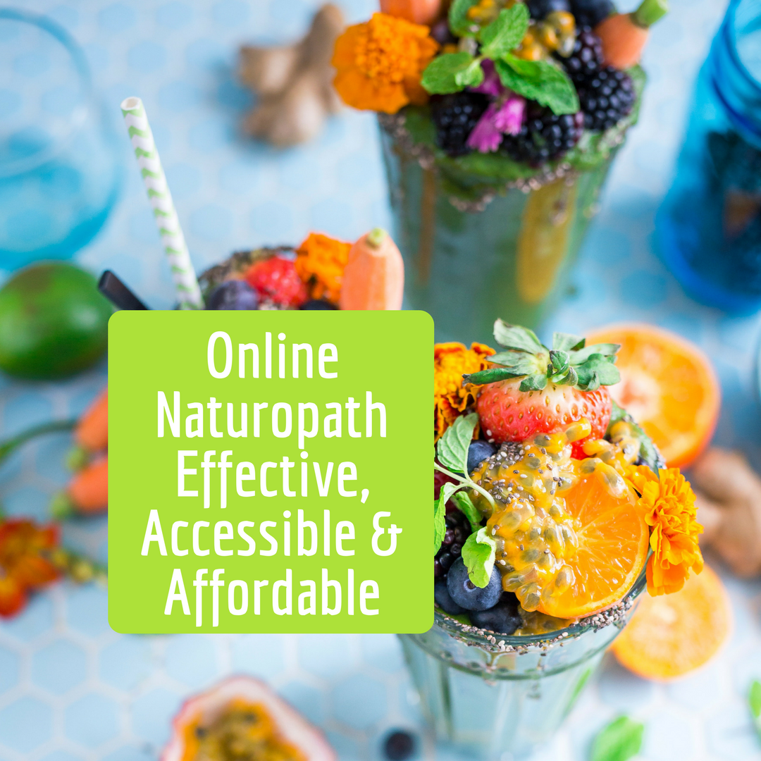 Online Naturopath – Effective, Accessible & Affordable