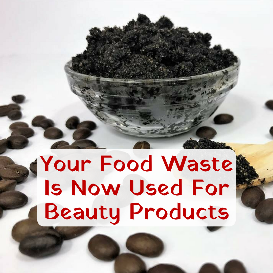 Your Food Waste Is Now Used For Beauty Products