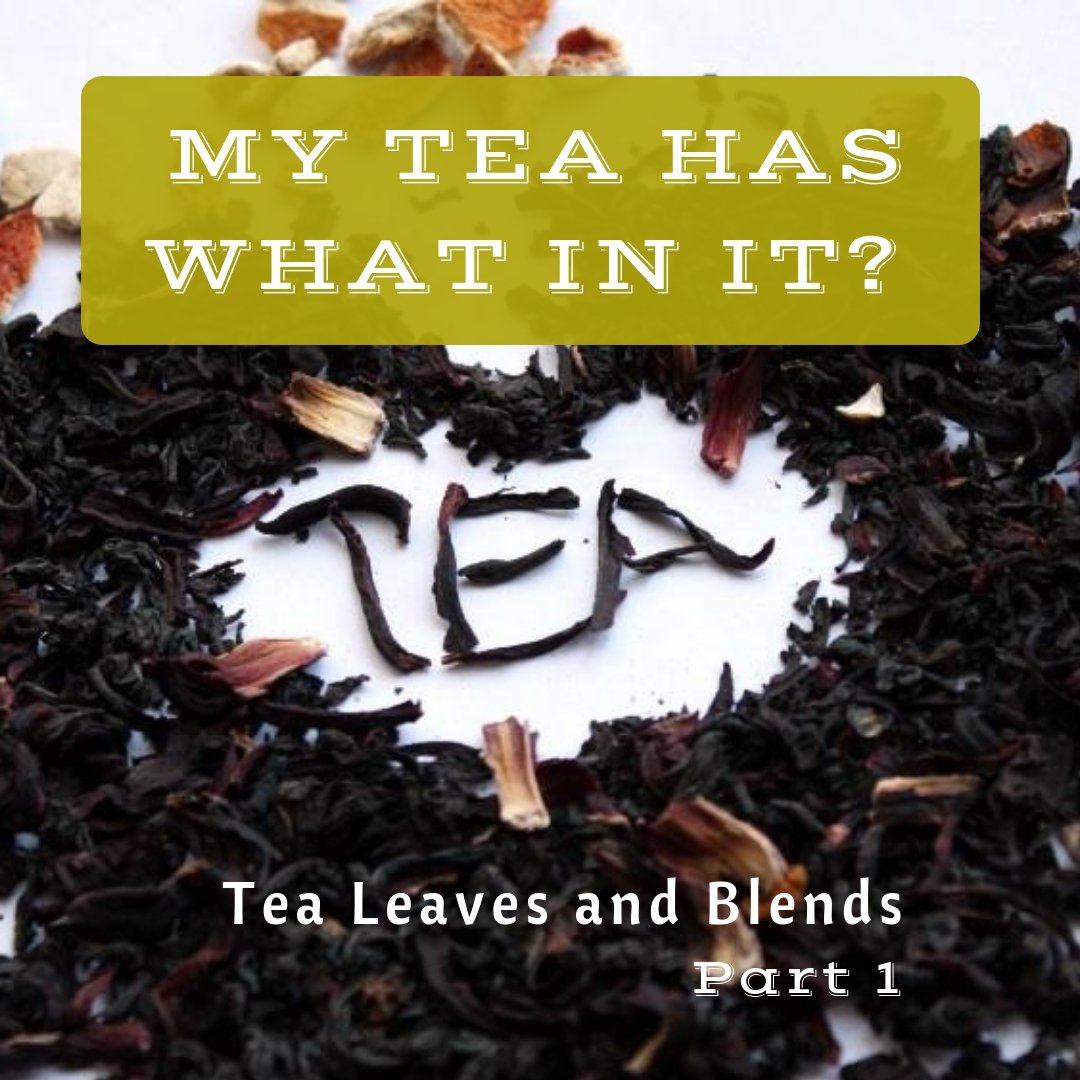 MY TEA HAS WHAT IN IT?  Toxic Tea Leaves & Blends - Part 1